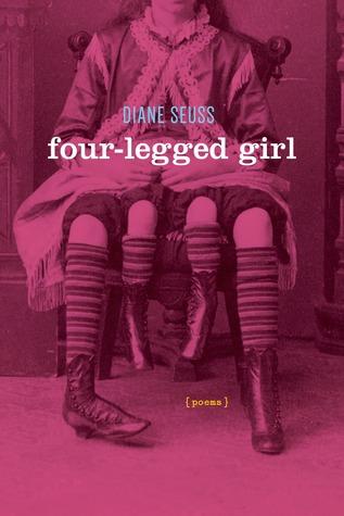 Four-Legged Girl: Poems by Diane Seuss