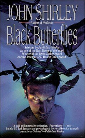 Black Butterflies by John Shirley