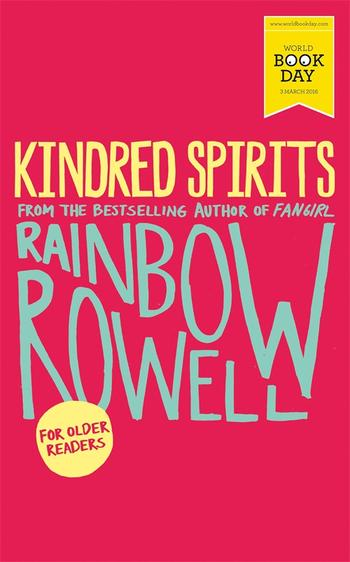 Kindred Spirits: World Book Day Edition 2016 by Rainbow Rowell