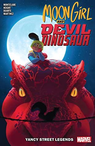 Moon Girl and Devil Dinosaur, Vol. 8: Yancy Street Legends by Ray-Anthony Height, Gustavo Duarte, Brandon Montclare