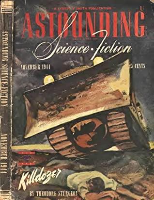 Astounding Science Fiction November 1944 Vol. XXXIV No. 3 by Lewis Padgett, Wesley Long, Theodore Sturgeon, R.S. Richardson, Clifford D. Simak, John W. Campbell Jr., A.E. van Vogt, Malcolm Jameson