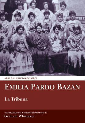 La Tribuna: Translated with Commentary by Emilia Pardo Bazán