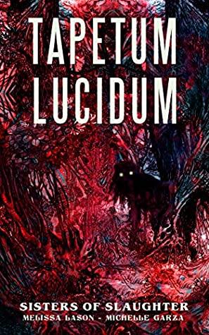 Tapetum Lucidum by Michelle Garza, Melissa Lason
