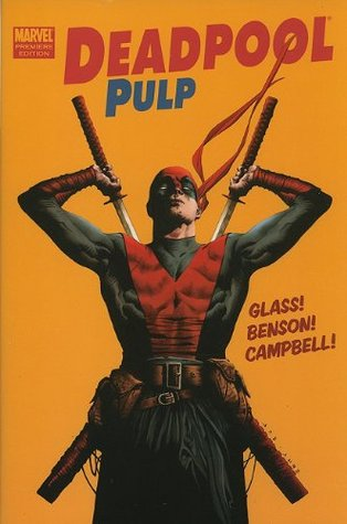 Deadpool Pulp by Adam Glass, Laurence Campbell, Mike Benson