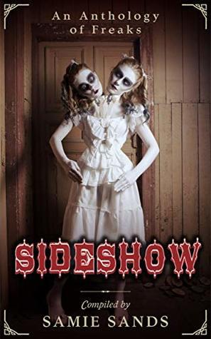 Sideshow by Katie Jaarsveld, Samie Sands, C.L. Williams, Alex Winck, Kevin Hall, Rick Eddy, Andrew Darlington