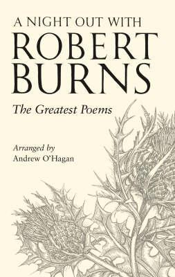 A Night Out with Robert Burns: The Greatest Poems by Andrew O'Hagan, Robert Burns