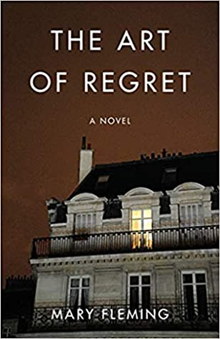 The Art of Regret: A Novel by Mary Fleming