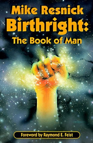 Birthright: The Book of Man by Mike Resnick