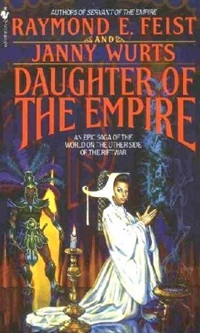 Daughter of the Empire by Janny Wurts, Raymond E. Feist