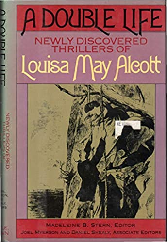 A Double Life: Newly Discovered Thrillers of Louisa May Alcott by Louisa May Alcott