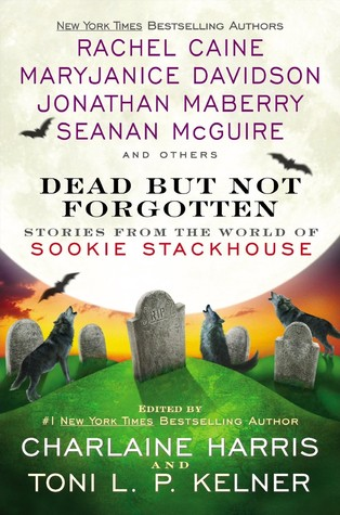 Dead But Not Forgotten: Stories from the World of Sookie Stackhouse by Charlaine Harris, Toni L.P. Kelner