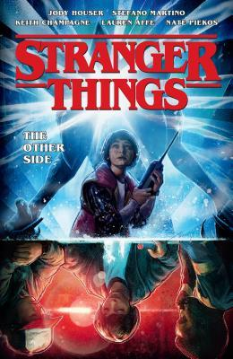 Stranger Things: The Other Side by Stefano Martino, Jody Houser, Keith Champagne