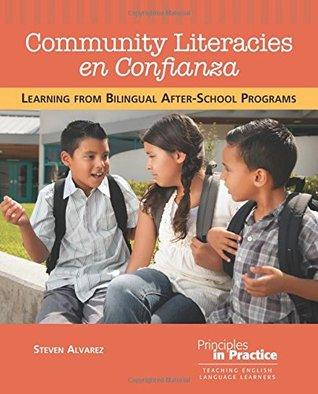 Community Literacies En Confianza: Learning from Bilingual After-School Programs by Steven Alvarez