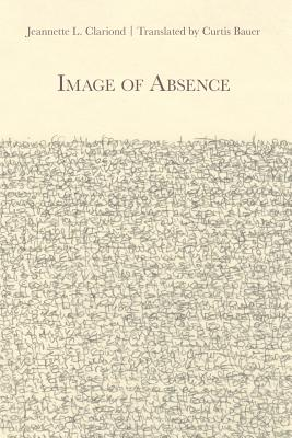 Image of Absence by Jeannette L. Clariond