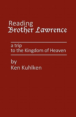 Reading Brother Lawrence by Ken Kuhlken