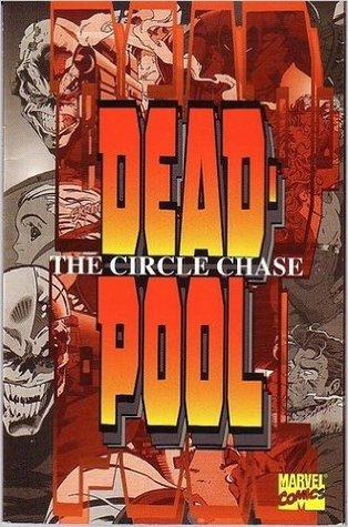 Deadpool: The Circle Chase by Joe Madureira, Fabian Nicieza