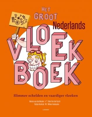 Het Groot Nederlands Vloekboek: Slimmer schelden en vaardiger vloeken by Robbe Verlinde, Marten van der Meulen, Fieke Van der Gucht, Willem van Beylen