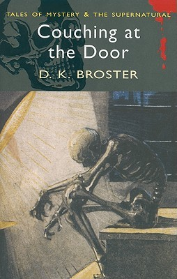 Couching at the Door by David Stuart Davies, D.K. Broster