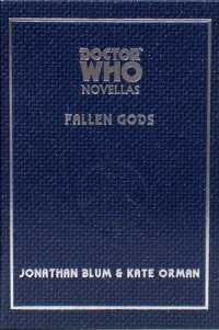 Doctor Who: Fallen Gods by Jonathan Blum, Storm Constantine, Kate Orman