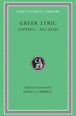 Greek Lyric, Volume I: Sappho and Alcaeus by Alcaeus, Sappho