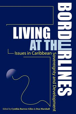 Living at the Borderlines by Don Marshall, Cynthia Barrow-Giles