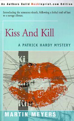 Kiss And Kill by Martin Meyers