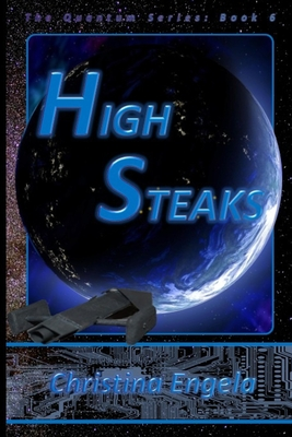 High Steaks: Quantum Book 6 by Christina Engela