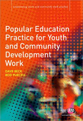 Popular Education Practice for Youth and Community Development Work by Rod Purcell, David Beck
