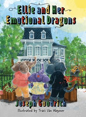Ellie and Her Emotional Dragons by Joseph Goodrich