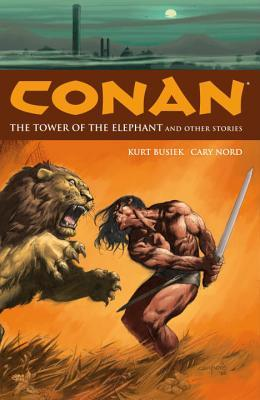 Conan, Vol. 3: The Tower of the Elephant and Other Stories by Cary Nord, Kurt Busiek