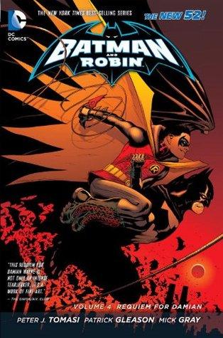 Batman and Robin, Volume 4: Requiem for Damian by Mick Grey, Patrick Gleason, Marlo Alquiza, Peter J. Tomasi, Mark Irwin, Cliff Richards