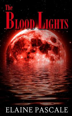 The Blood Lights by Elaine Pascale