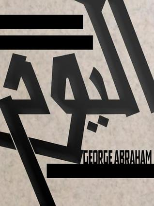 al youm: for yesterday & her inherited traumas by George Abraham