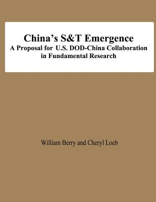 China's S&T Emergence A Proposal for U.S. DOD-China Collaboration in Fundamental Research by Frank Kramer, Larry Wentz, Stuart Starr
