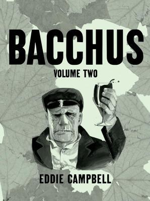 Bacchus: Omnibus Edition, Volume 2 by Eddie Campbell