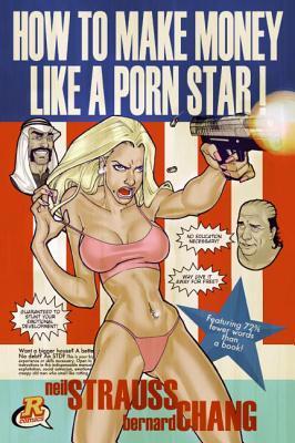 How to Make Money Like a Porn Star by Jenna Jameson, Neil Strauss