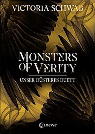 Monsters of Verity - Unser düsteres Duett by Victoria Schwab