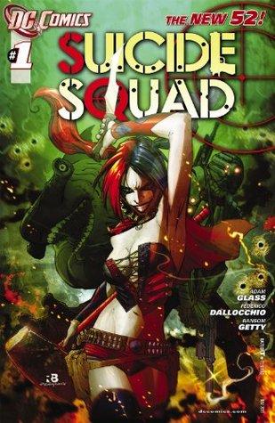 Suicide Squad #1 by Adam Glass, Scott Hanna, Marco Rudy, Val Staples, Ransom Getty, Ryan Benjamin, Federico Dallocchio, Frederico Dallocchio