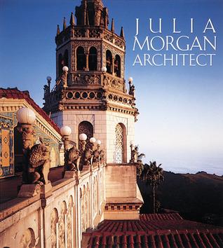 Julia Morgan, Architect by Richard Barnes, Sara Holmes Boutelle
