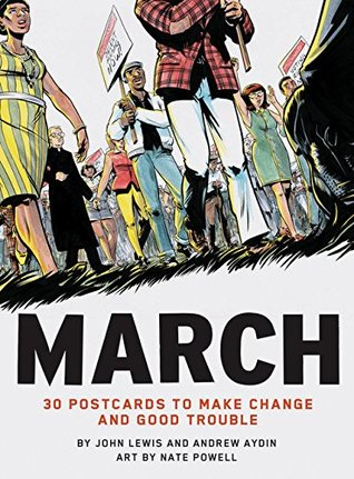 March: 30 Postcards to Make Change and Good Trouble by Nate Powell, John Lewis, Andrew Aydin