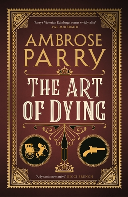 The Art of Dying by Ambrose Parry