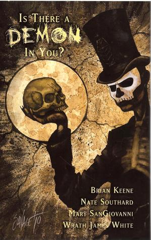 Is There A Demon In You? by Wrath James White, Nate Southard, Brian Keene, Mary SanGiovanni