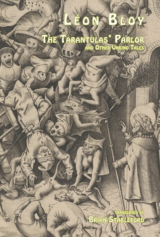 The Tarantulas' Parlor and Other Unkind Tales by Brian Stableford, Léon Bloy