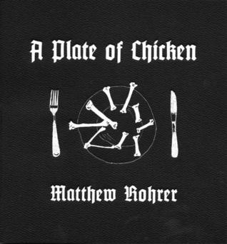 A Plate of Chicken by Matthew Rohrer