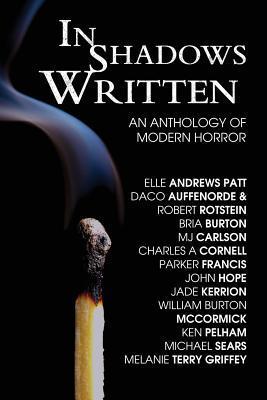 In Shadows Written: An Anthology of Modern Horror by Elle Andrews Patt
