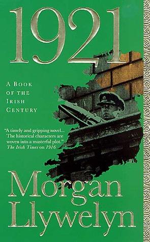 1921: The Great Novel of the Irish Civil War by Morgan Llywelyn