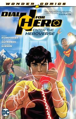 Dial H for Hero Vol. 1: Enter the Heroverse by Dave Sharpe, Mike Allred, Tom Fowler, Sam Humphries, Jordan Gibson, Scott Hanna, Joe Quiñones, Arist Deyn