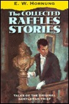 The Collected Raffles Stories by E.W. Hornung