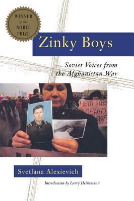 Zinky Boys: Soviet Voices from the Afghanistan War by Svetlana Alexievich
