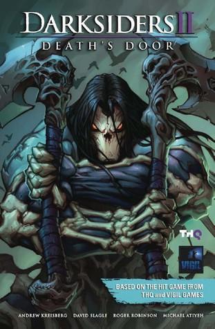 Darksiders II: Death's Door by Roger Robinson, Dave Marshall, Andrew Kreisberg